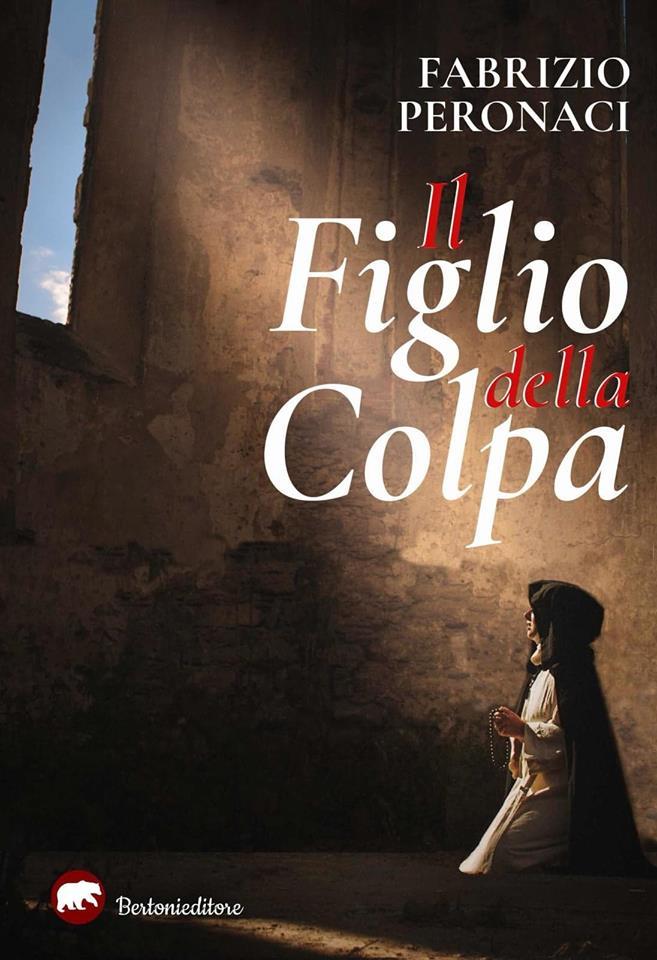 """Anteprima-libri, """"Il figlio della colpa"""", esce il nuovo romanzo verità di Fabrizio Peronaci"""