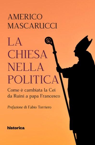 """Viterbo, Italia, libri: """"La Chiesa nella politica"""", il nuovo saggio del giornalista-scrittore Americo Mascarucci, l'intervista"""