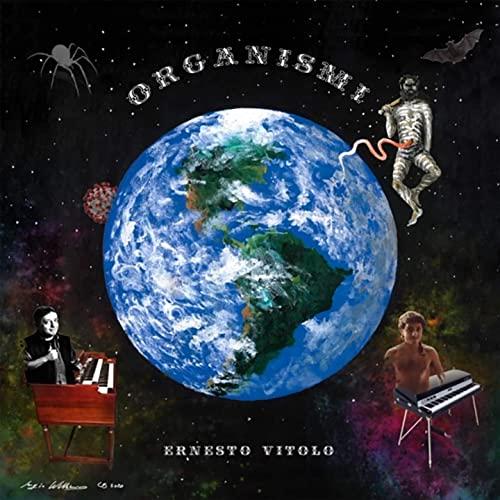 """Musica, """"Organismi"""", il nuovo album di Ernesto Vitolo, l'appassionante ritorno di un musicista-compositore sopraffino"""